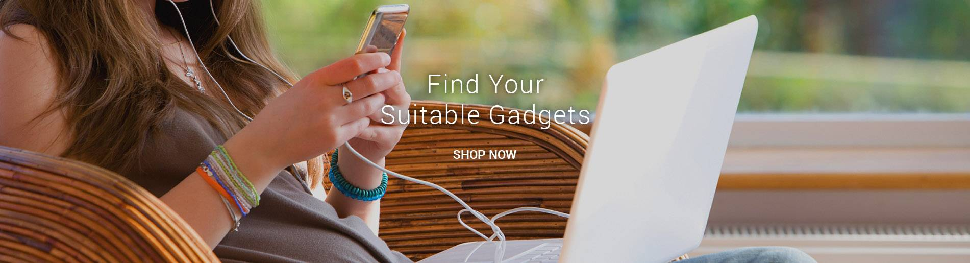 Find Your Suitable Gadgets